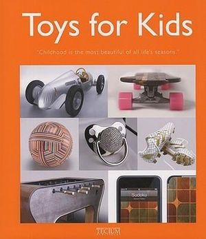 Toys for Kids  : Childhood Is the Most Beautiful of All Life's Seasons - Patricia Masso