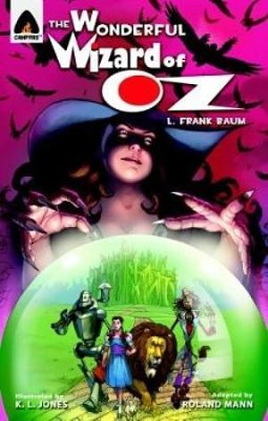 The Wonderful Wizard of Oz : A Campfire Graphic Novel - Roland Mann