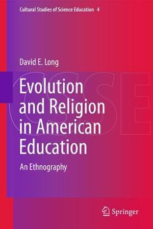 Evolution and Religion in American Education : Cultural Studies of Science Education - David E. Long