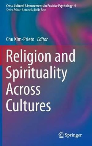 Religion and Spirituality Across Cultures - Chu Kim-Prieto