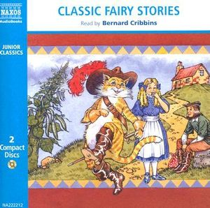 Classic Fairy Stories : Traditional Tales - Bernard Cribbins