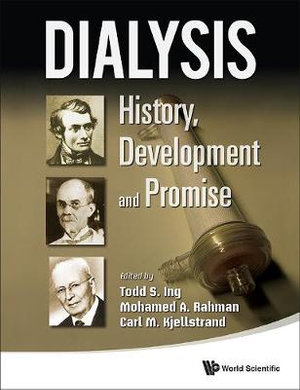 Dialysis : History, Development and Promise - Todd S. Ing