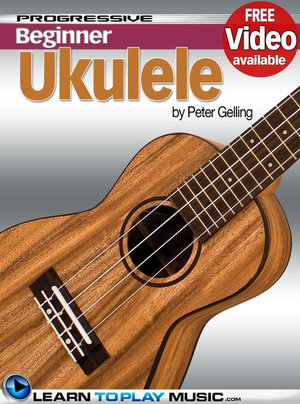 Ukulele Lessons for Beginners : Teach Yourself How to Play Ukulele (Free Video Available) - LearnToPlayMusic.com