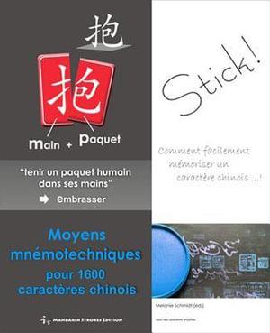 Moyens mnemotechniques pour 1600 caracteres chinois - Melanie Schmidt (Ph.D.)