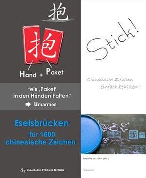 Eselsbrucken Fur 1600 Chinesische Zeichen - Melanie Schmidt (Ph D. ).