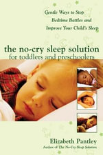 the no-cry sleep solution for toddlers and preschoolers - Elizabeth Pantley