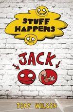 Stuff Happens : Jack