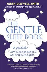 The Gentle Sleep Book - Sarah Ockwell-Smith