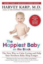 The Happiest Baby on the Block - Harvey Karp, M.D.