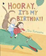 Hooray, it's My Birthday!