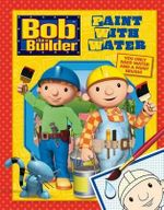 Bob the Builder Paint with Water Book