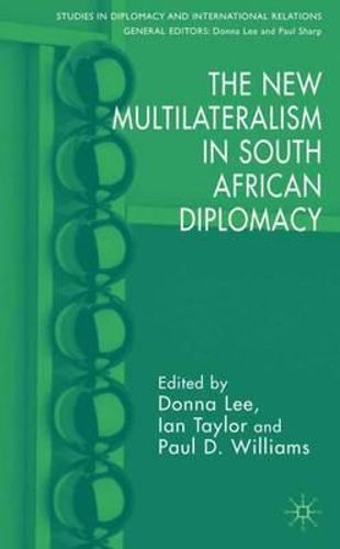 NEW The New Multilateralism in South African Diplomacy By Donna Lee Hardcover