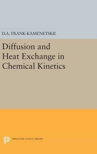 NEW Diffusion and Heat Exchange in Chemical Kinetics By David Albertovich Frank-