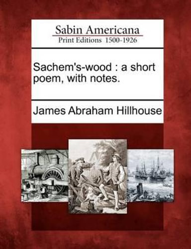 NEW Sachem's-Wood By James Abraham Hillhouse Paperback Free Shipping