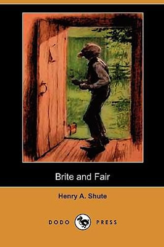 NEW Brite and Fair (Dodo Press) By Henry A Shute Paperback Free Shipping