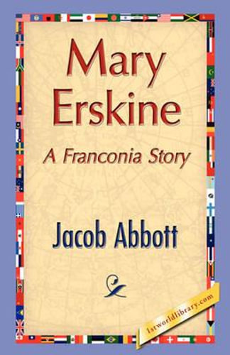 NEW Mary Erskine By Jacob Abbott Hardcover Free Shipping