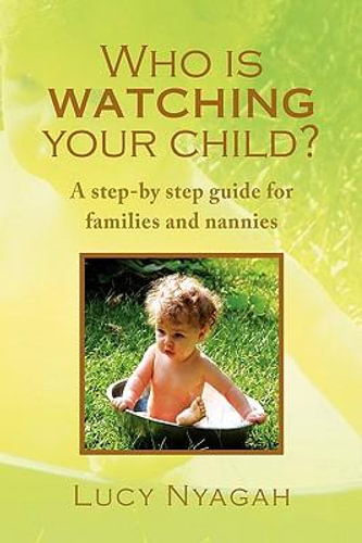 NEW Who Is Watching Your Child? By Lucy Nyagah Hardcover Free Shipping