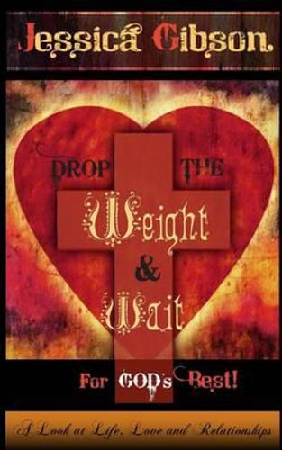 NEW Drop the Weight and Wait for Gods Best By Jessica Gibson Paperback
