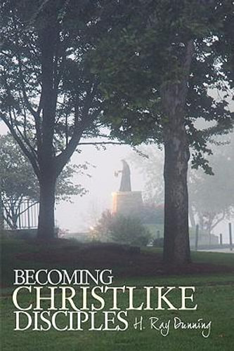 NEW Becoming Christlike Disciples By H. Ray Dunning Hardcover Free Shipping