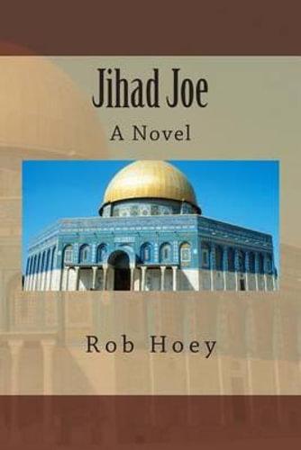 NEW Jihad Joe By MR Rob Hoey Paperback Free Shipping