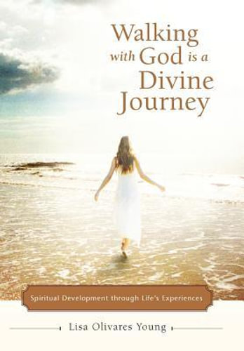 NEW Walking with God Is a Divine Journey By Lisa Olivares Young Hardcover