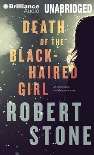 NEW Death of the Black-Haired Girl By Robert Stone Audio CD Free Shipping