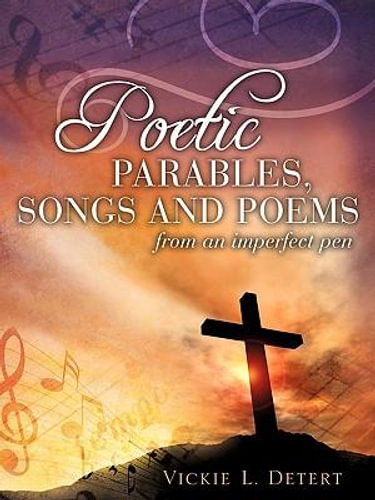 NEW Poetic Parables, Songs and Poems By Vickie L Detert Paperback Free Shipping