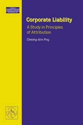 NEW Corporate Liability : A Study in Principles of Attribution By Cheong-Anne Pn