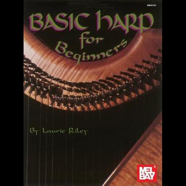 Mel Bay S Basic Harp For Beginners By Laurie Riley 9780786600212 Booktopia