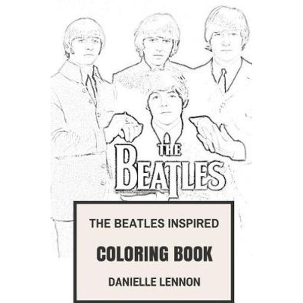 Beatles Inspired Coloring Book, Beatlemania And Classic English Rock  Inspired Adult Coloring Book By Dannielle Lennon 9781544819785 Booktopia