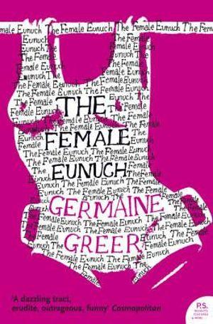 Cover of The Female Eunuch