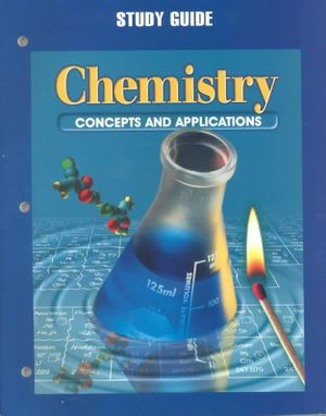 Glencoe Science chemistry concepts And Applications chapter 11 Study