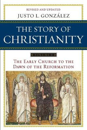 Cover of The Story of Christianity: Volume 1