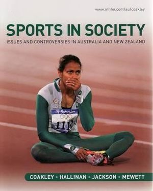 Cover of Sports in Society: Issues and Controversies in Australia and New Zealand