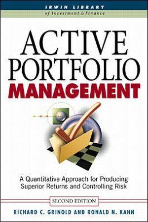 Cover of Active Portfolio Management: A Quantitative Approach for Producing Superior Returns and Selecting Superior Returns and Controlling Risk