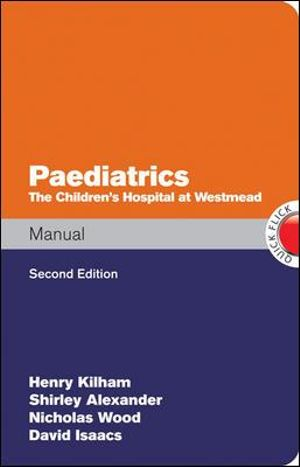 Cover of Paediatrics Manual The Children's Hospital at Westmead Handbook, 2nd Edition