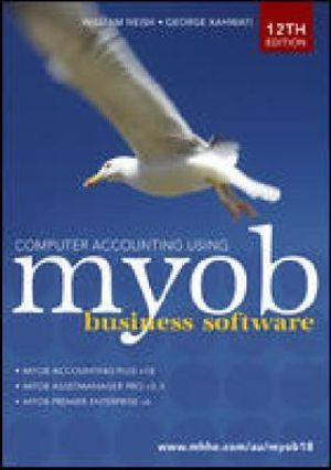 Cover of Computer Accounting Using MYOB Business Software v18.5