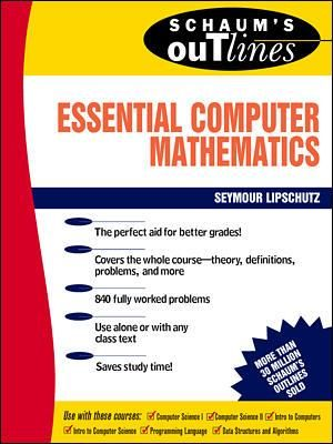 Cover of Schaum's Outline of Essential Computer Mathematics