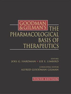 Cover of Goodman and Gilman's the pharmacological basis of therapeutics