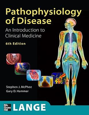 Cover of Pathophysiology of Disease An Introduction to Clinical Medicine, Sixth Edition