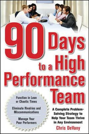 Cover of 90 Days to a High-Performance Team: A Complete Problem-solving Strategy to Help Your Team Thirve in any Environment