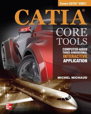 Cover of CATIA Core Tools: Computer Aided Three-Dimensional Interactive Application