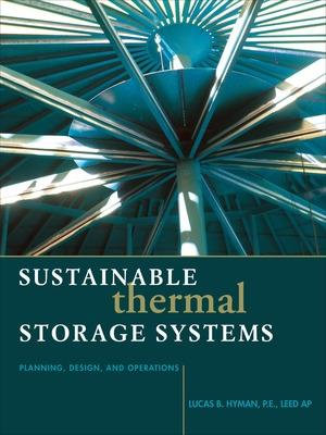 Cover of Sustainable Thermal Storage Systems Planning Design and Operations