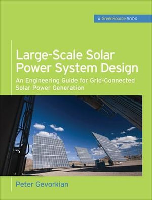 Cover of Large-Scale Solar Power System Design (GreenSource Books) : An Engineering Guide for Grid-Connected Solar Power Generation