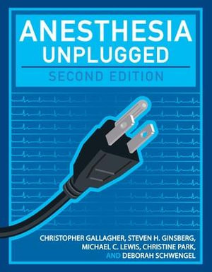 Cover of Anesthesia Unplugged, Second Edition