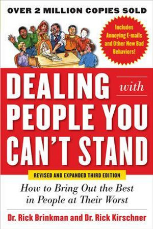 Cover of Dealing with People You Can't Stand, Revised and Expanded Third Edition: How to Bring Out the Best in People at Their Worst