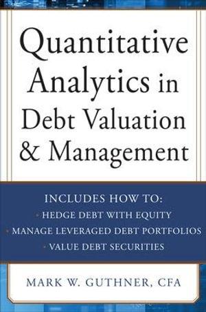 Cover of Quantitative Analytics in Debt Valuation & Management