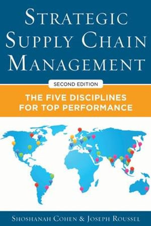 Cover of Strategic Supply Chain Management: The Five Core Disciplines for Top Performance, Second Editon