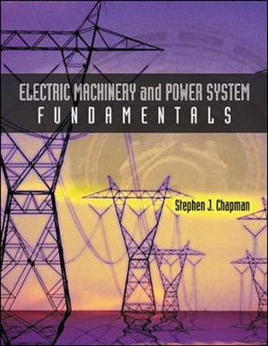 Cover of Electric machinery and power system fundamentals