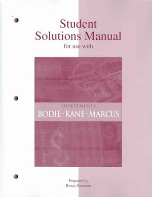 Cover of Student Solutions Manual for Use with Investments, Sixth Edition [by] Zvi Bodie, Alex Kane, Alan J. Marcus